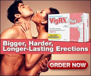VigRX Plus - Bigger Harder Erections