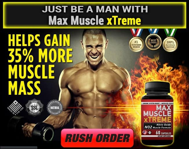 max muscle xtreme - for more muscle gain - be a man in canada, australia, new zealand